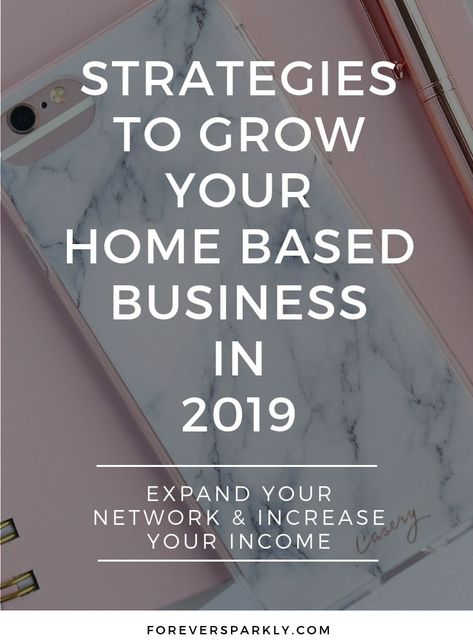 Strategies to Grow your Home Based Business in 2019