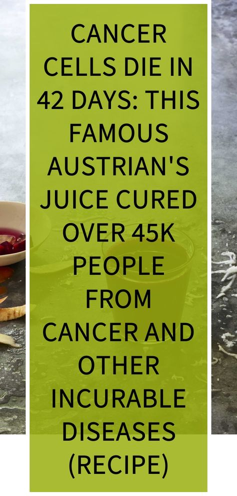 Cancer Cells Die in 42 Days: This Famous Austrian's Juice Cured Over 45k People from Cancer and Other Incurable Diseases (RECIPE) The Breuss Cancer Cure is a strict diet consisted of 42-day fasting in combination with certain veggie juices and teas. According to Breuss, the inventor of the cure, cancer thrives in an environment of…
