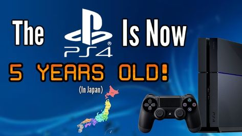The Ps4 Has Turned 5 Years Old In Japan I Feel Old Now