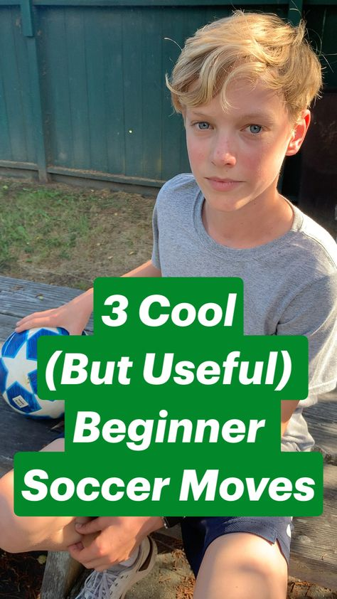 3 Cool (But Useful) Beginner Soccer Moves