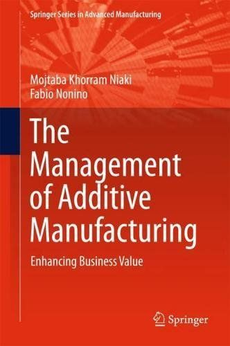 Pdf download the management of additive manufacturing enhancing pdf download the management of additive manufacturing enhancing business value springer series in advanced manufacturing free pdf epub ebook full fandeluxe Gallery