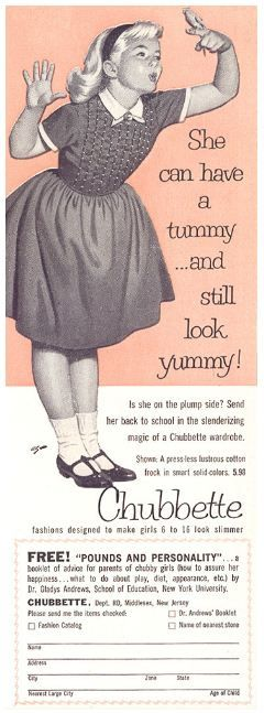 This ad is not only offensive, its creepy!  Chubbettes