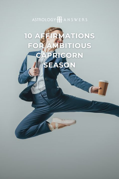 Kickstart your motivation and personal drive with these affirmations written to harness the energy of Capricorn season. #capricornseason #affirmations #capricornaffirmations #astrology #astrologyaffirmations