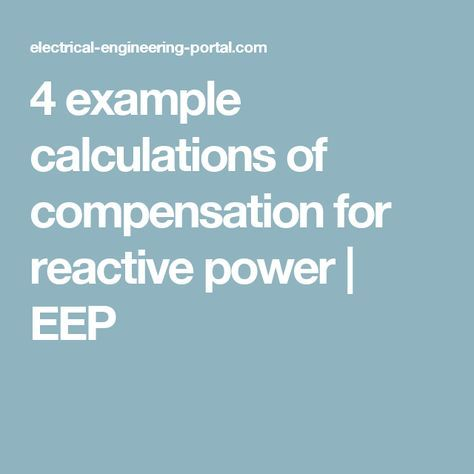 4 Example Calculations Of Compensation For Reactive Power Eep Power Compensation Eep