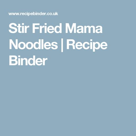 Stir Fried Mama Noodles | Recipe Binder