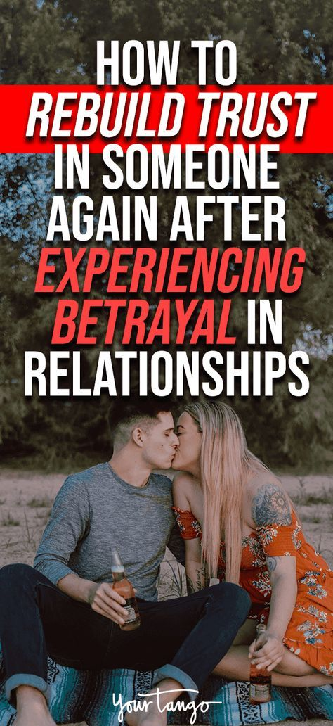 How To Trust Someone Again After They've Betrayed You