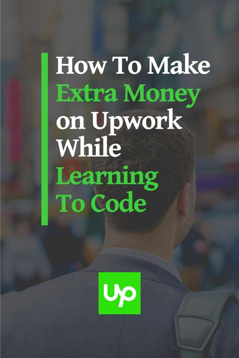 How to Make Extra Money On Upwork While Learning To Code