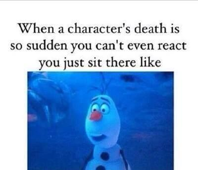 When a character's death is so sudden you can't even react you just sit there like divergent insurgent allegiant the Maze runner the Hunger games catching fire mockingjay book quotes teen fiction young adult reads Really Funny Memes, Stupid Funny Memes, Funny Relatable Memes, Haha Funny, Hilarious, Funny Stuff, Funny Disney Jokes, Disney Memes, Disney Princess Memes