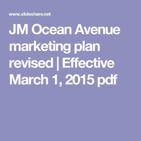 JM Ocean Avenue marketing plan revised Effective March 1, 2015 - marketing plan pdf