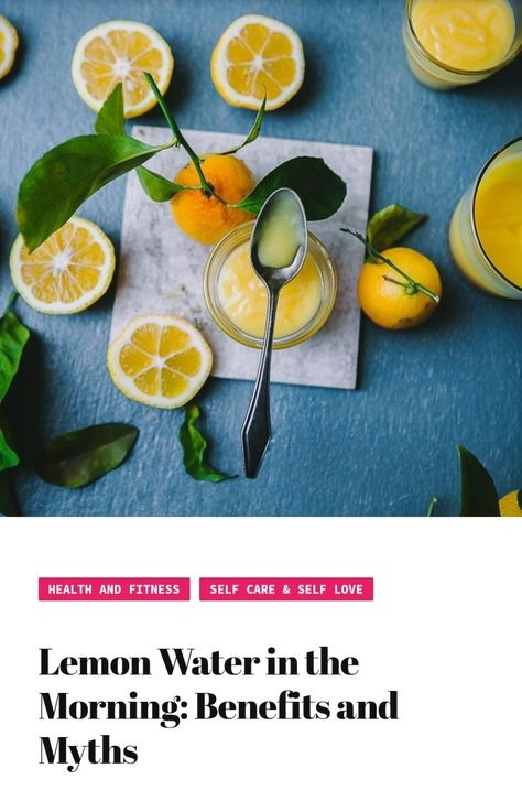 Benefits and myths of lemon water in the morning