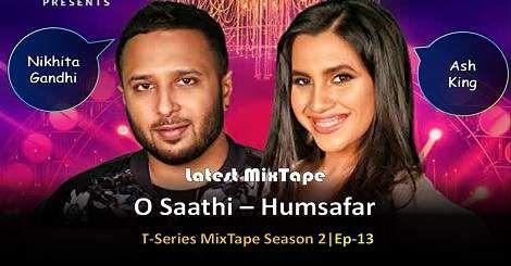 O Saathi Humsafar Mixtape Mp3 Song Download By Nikhita Gandhi Mp3 Song Download Mp3 Song Songs