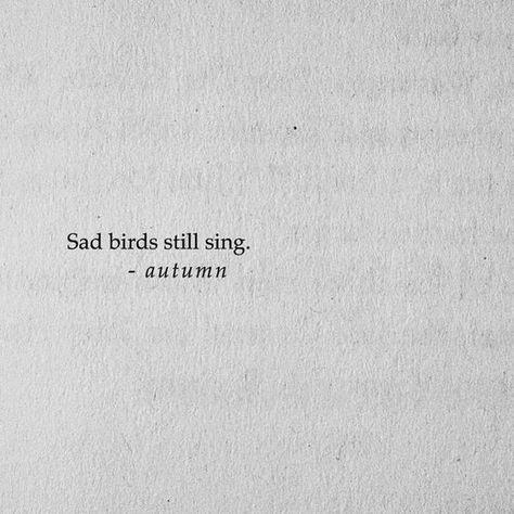sad birds still sing #quotesdeep - #Birds #quotesdeep #Sad #scars #sing