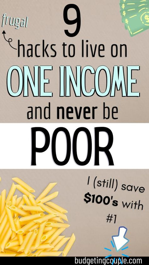 9 Hacks to Live on One Income & Never Be Poor (save money fast)