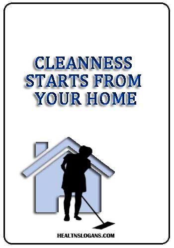 Cleanness Starts From Your Home Hygieneslogans Hygiene Sayings Healthslogans Cleaness Washing Health Slogans Hygiene Slogan