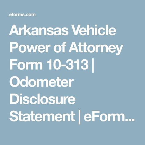 Arkansas Vehicle Power Of Attorney Form 10 313 Odometer