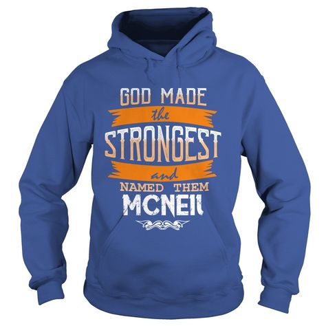 MCNEIL,  MCNEILYear,  MCNEILBirthday,  MCNEILHoodie #gift #ideas #Popular #Everything #Videos #Shop #Animals #pets #Architecture #Art #Cars #motorcycles #Celebrities #DIY #crafts #Design #Education #Entertainment #Food #drink #Gardening #Geek #Hair #beauty #Health #fitness #History #Holidays #events #Home decor #Humor #Illustrations #posters #Kids #parenting #Men #Outdoors #Photography #Products #Quotes #Science #nature #Sports #Tattoos #Technology #Travel #Weddings #Women