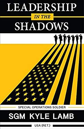 Download Pdf Free Leadership In The Shadows By Kyle Lamb