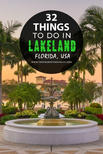 32 Best Fun Things To Do In Lakeland Fl Things To Do Lakeland Fun Things To Do