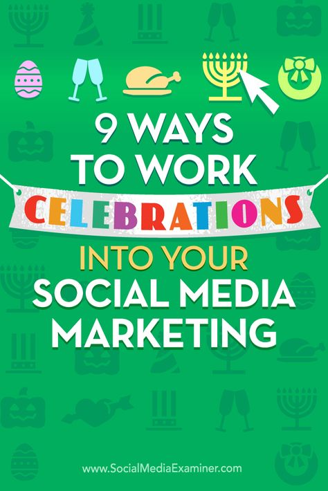 9 Ways to Work Celebrations Into Your Social Media Marketing : Social Media Examiner