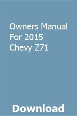 Owners Manual For 2015 Chevy Z71 With Images Owners Manuals