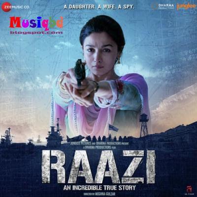 Raazi 2018 Bollywood Movie Mp3 Songs Album Download Movies To Watch Online Hindi Movies Download Movies