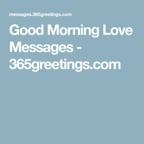 Good Morning Love Messages - 365greetings.com | Good ...