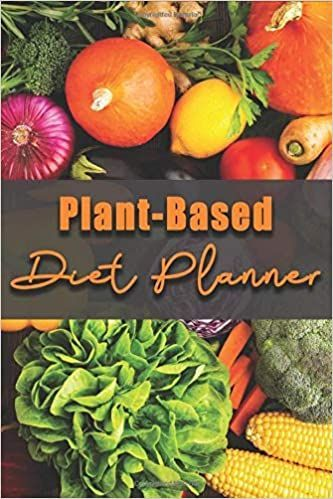 Plant Based Diet Planner A 52 Week Meal Planner Journal For For Plant Based Food Consumers And Weekly Grocery Sho In 2020 Plant Based Diet Planner Plant Based Recipes