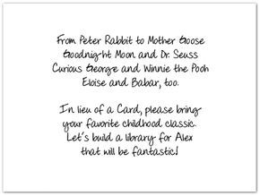 Baby shower rhyme.....tell guests to bring a child book instead of spending a few dollars on a card.