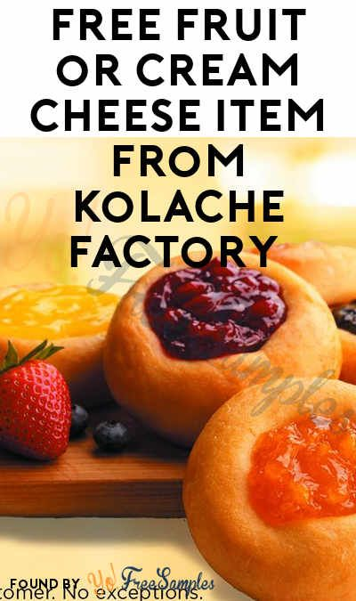 Today 3 1 Only Free Fruit Or Cream Cheese Item From Kolache Factory Yo Free Samples Free Fruit Kolache Factory Fruit