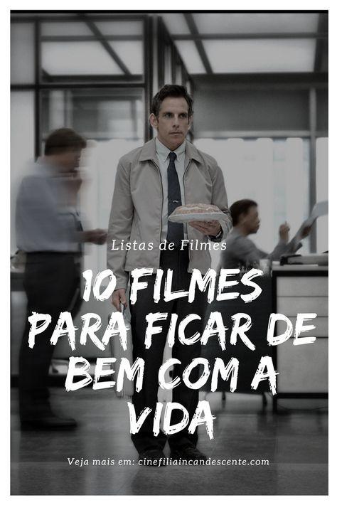 Top10 Dez Filmes Para Ficar De Bem Com A Vida Filmes Filmes