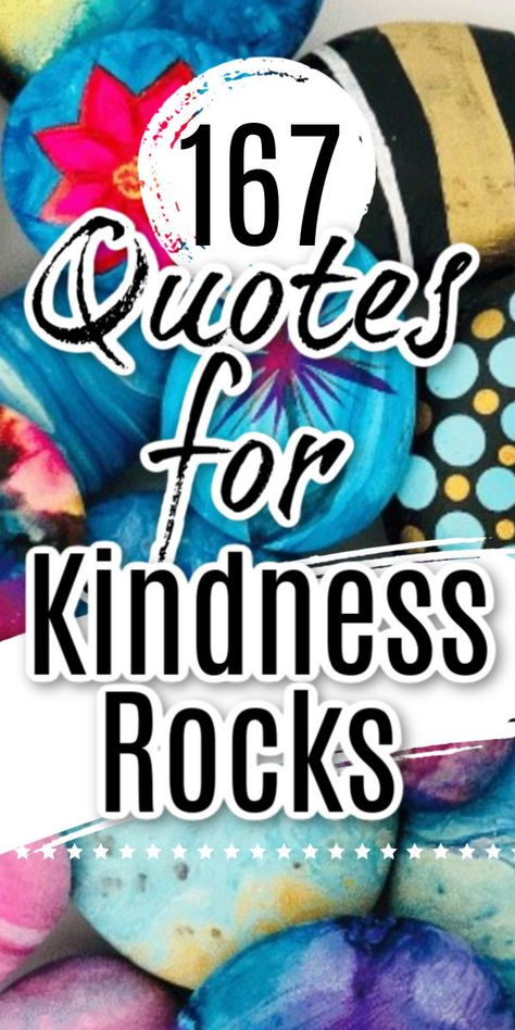 167 Kindness Quotes for Painted Rocks - 167 of the best quotes for kindness rocks and other craft projects. Kindness, happiness, love, family, and teachers. Rock Painting Patterns, Rock Painting Ideas Easy, Rock Painting Designs, Pebble Painting, Pebble Art, Stone Painting, Rock Sayings, Rock Quotes, Quotes On Rocks