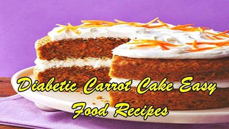 Diabetic Carrot Cake Easy Food Recipes All Recipes Diabetic
