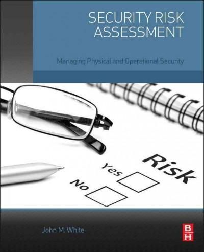 Security Risk Assessment Managing Physical and Operational - risk assessment