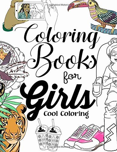Coloring Books For Teens Awesome Coloring Books For Girls Cool Coloring Book For Girls Aged Book Girl Books For Teens Coloring Books