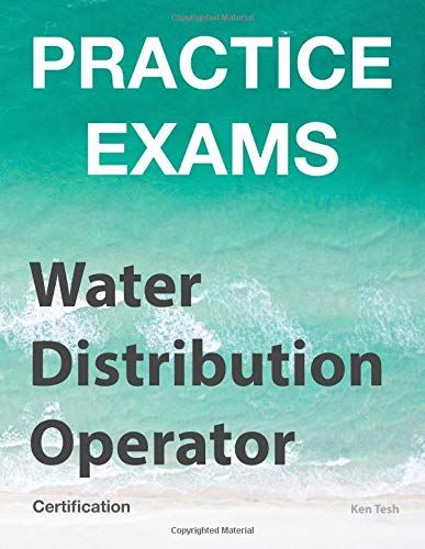Practice Exams Water Distribution Operator Certificatio Https Www Amazon Com Dp 1985652390 Ref Cm Sw R Pi Dp U X 7qp9bbjc48z Practice Exam Exam Practice