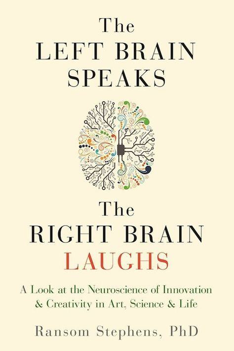Left Brain Speaks, the Right Brain Laughs: A Look at the Neuroscience of Innovation & Creativity in Art, Science & Life Abnormal Psychology Book, Psychology Books, Psychology Memes, Learning Psychology, Health Psychology, Developmental Psychology, Positive Psychology, Best Books To Read, Good Books