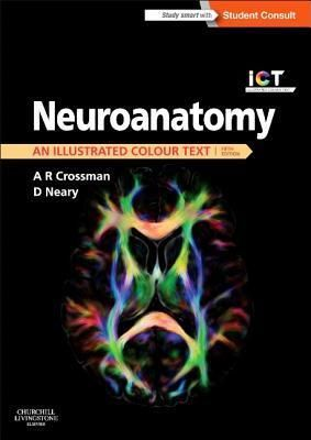 Download Pdf Neuroanatomy An Illustrated Colour Text With Student Consult Online Access By Alan R Crossman Neuroanatomy A Text Color Color Science Books