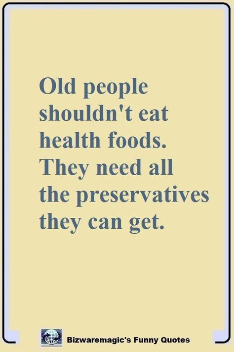 Top 14 Funny Quotes From Bizwaremagic Old Quotes Funny Quotes Getting Older Quotes