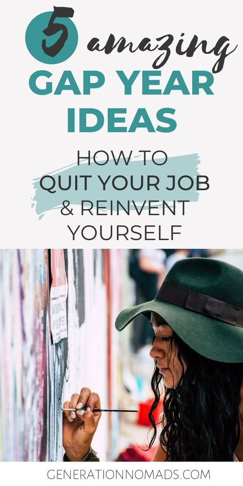 How To Use A Career Gap Year To Reinvent Yourself? Quitting Your Job With These 5 Gap Year Ideas
