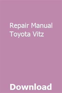 Repair Manual Toyota Vitz With Images Study Guide Repair Manuals Study Site