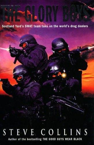 The Glory Boys True Life Adventures Of Scotland Yard S Swat The