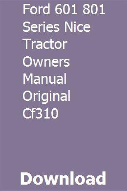 FORD 601 801 SERIES NICE TRACTOR OWNERS MANUAL ORIGINAL CF310