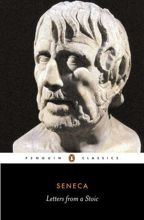 Letters From A Stoic By Seneca 9780141395852 Penguinrandomhouse Com Books Philosophy Books Books To Read Stoic