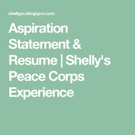 Aspiration Statement \ Resume Shellyu0027s Peace Corps Experience - peace corps resume