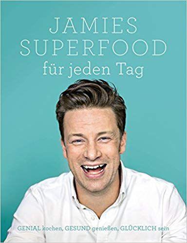 Jamies Superfood Fur Jeden Tag Genial Kochen Gesund Geniessen Glucklich Sein Amazon De Jamie Oliver Bucher Mit Bildern Superfood Bucher Jamie Oliver