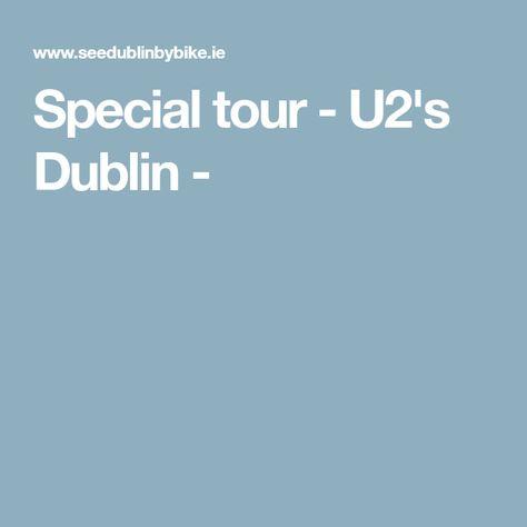 Special tour - U2's Dublin -