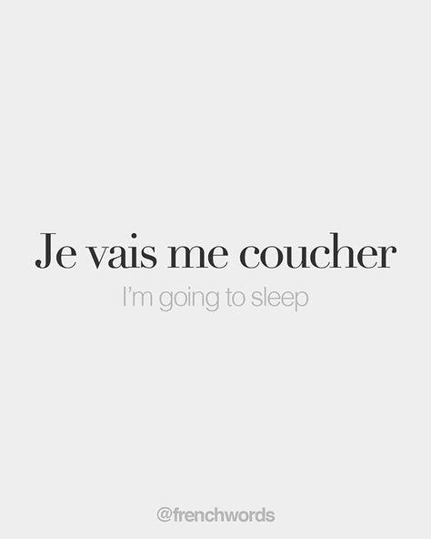 Je vais me coucher • I'm going to sleep • /ʒə ve mə ku.ʃe/
