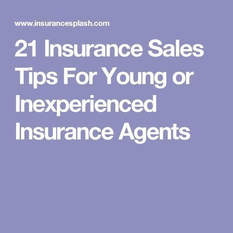 21 Insurance Sales Tips For Young Or Inexperienced Insurance
