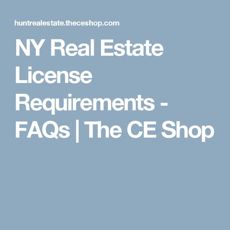 Ny Real Estate License Requirements Faqs The Ce Shop Real