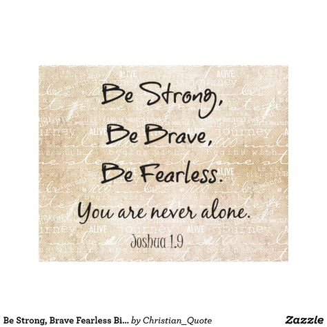 Be Strong, Brave Fearless Bible Verse Quote